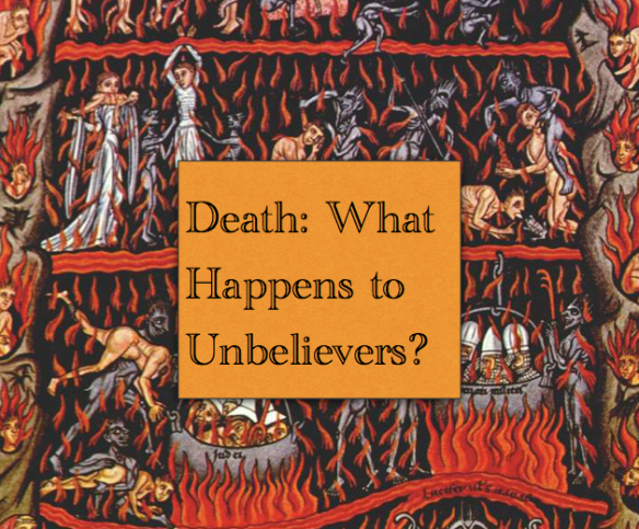 Death: What Happens to Unbelievers?